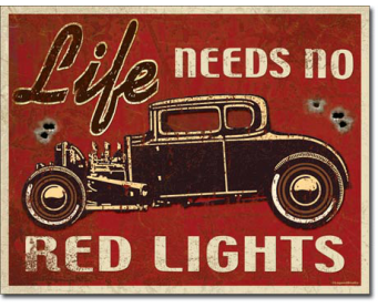 Plaque Publicitaire- Life needs No Red Lights